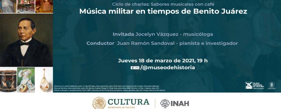 Charla virtual:  Música militar en tiempos de Benito Juárez