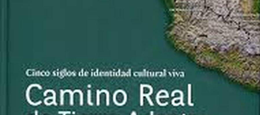 Cinco siglos de identidad cultural viva. Camino real de tierra adentro. Patrimonio de la humanidad