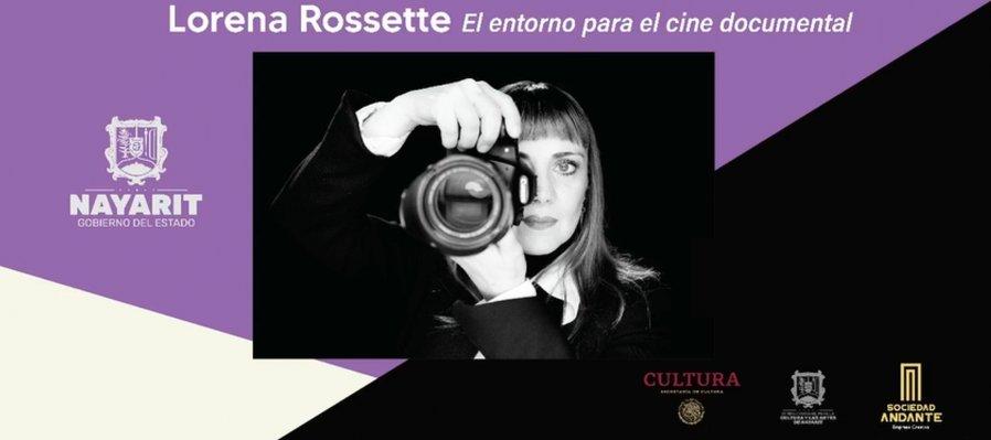 Lorena Rossette: El entorno para el cine documental