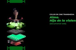 Ciclos de Cine Transmedia> Alma. Hija de la violencia (do...