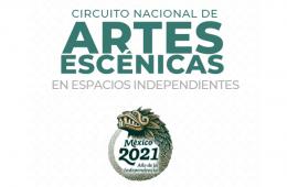 Circuito Nacional de Artes Escénicas en Espacios Indepen...