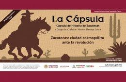 Cápsulas Historia De Zacatecas: Zacatecas ciudad cosmop�...