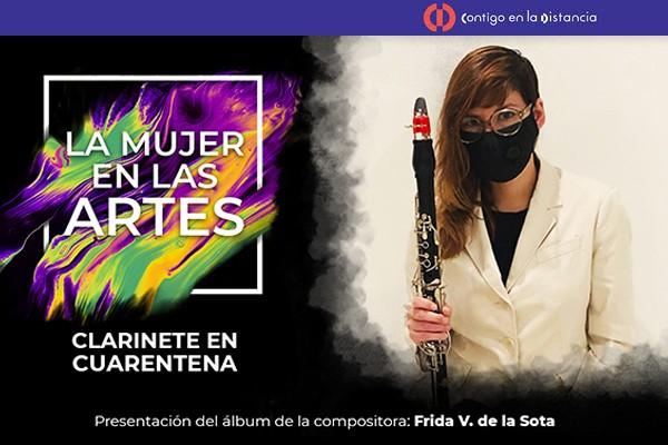 La Mujer en las artes: Clarinete en Cuarentena de Frida V. de la Sota