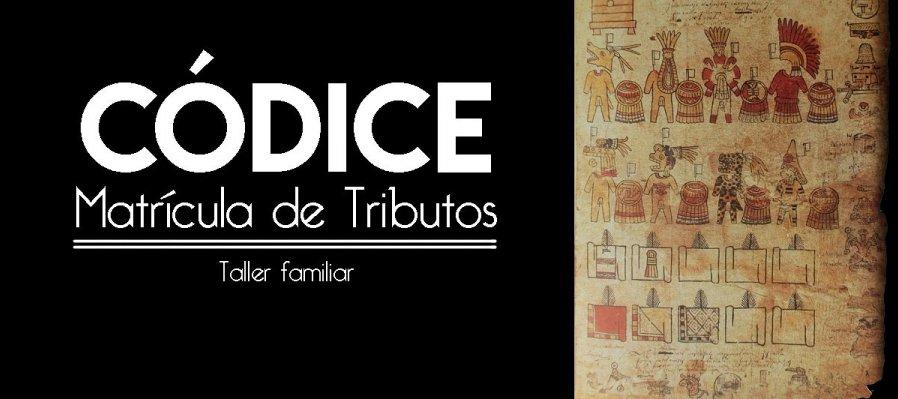 Taller familiar: Códice Matrícula de Tributos