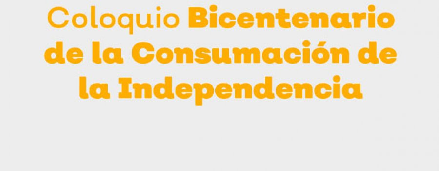 Coloquio Bicentenario de la Consumación de la Independencia: Día 1 - Parte 1