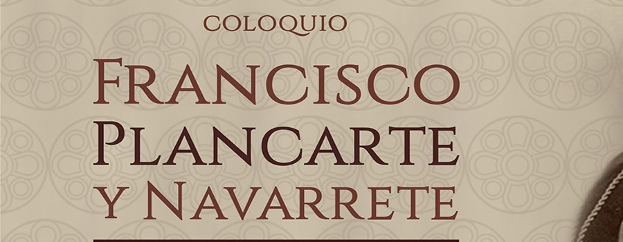 Colloquium Francisco Plancarte: His Life, His Time, and Work