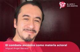 Combate escénico Miguel Ángel Barrera