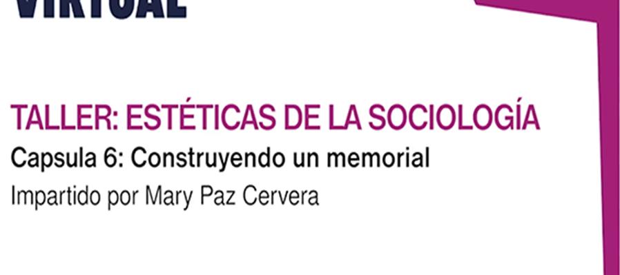 Estéticas de la sociología, sesión 6: Construir un memorial