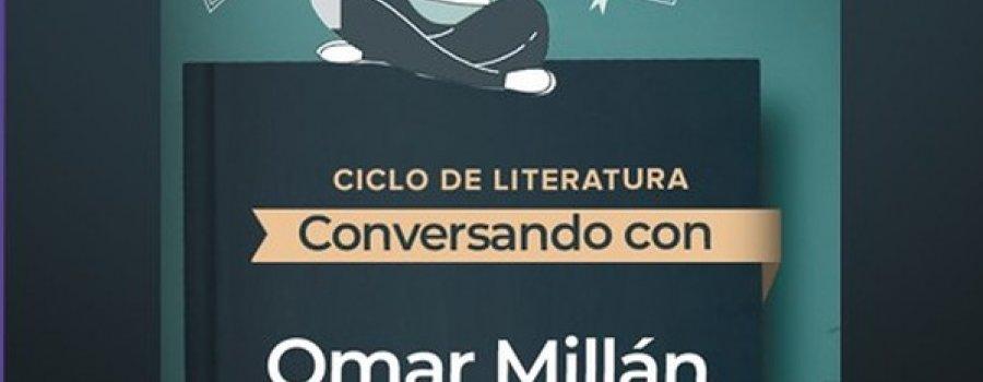 Ciclo de Literatura. Conversando con Omar Millán