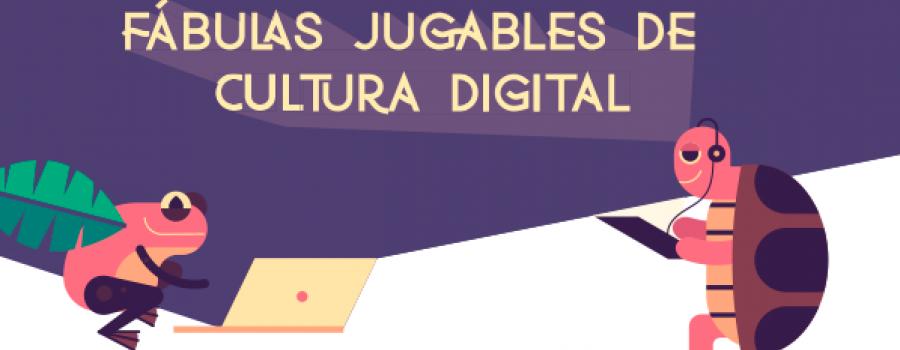 Convocatoria: Fábulas jugables de cultura digital