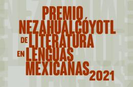 Premio Nezahualcóyotl de Literatura en Lenguas Mexicanas...