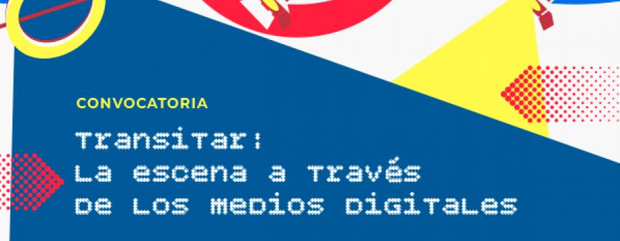 Transitar: La Escena a Través de los Medios Digitales