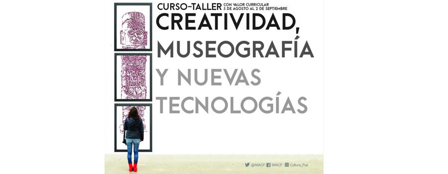Curso taller: Creatividad, Museografía y Nuevas Tecnologías