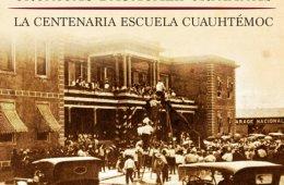 La Centenaria escuela Cuauhtémoc