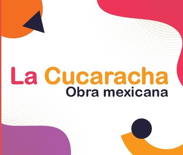 La Cucaracha. Obra mexicana