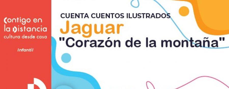 Cuentacuentos ilustrados - Jaguar. Corazón de la montaña