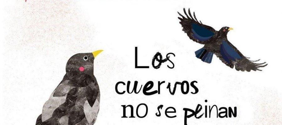 Los cuervos no se peinan