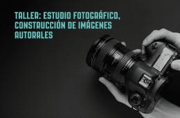 Estudio fotográfico, construcción de imágenes autorale...