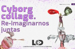 Cyborg collage. Re-imaginarnos juntas
