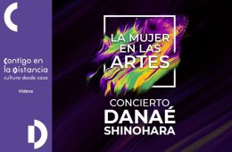 La mujer en las artes: Concierto Danaé Shinohara
