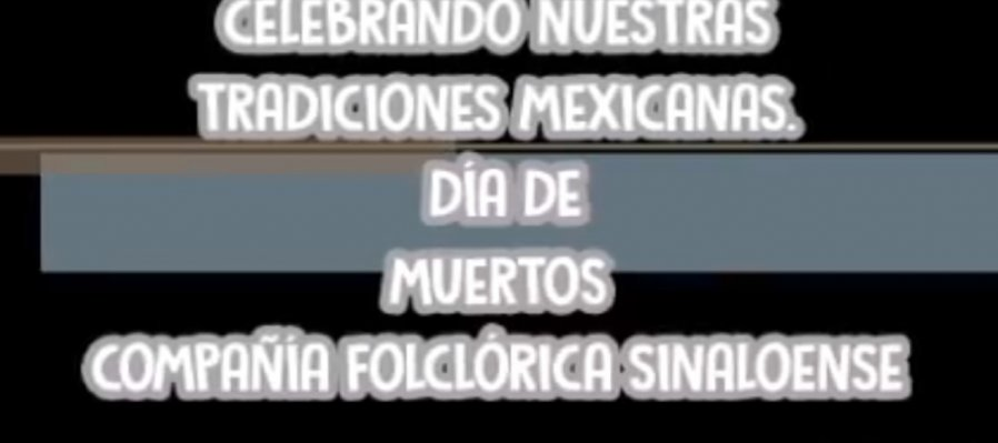 Jornada de videos alusivos al día de muertos. Compañía de Danza Folclórica del ISIC