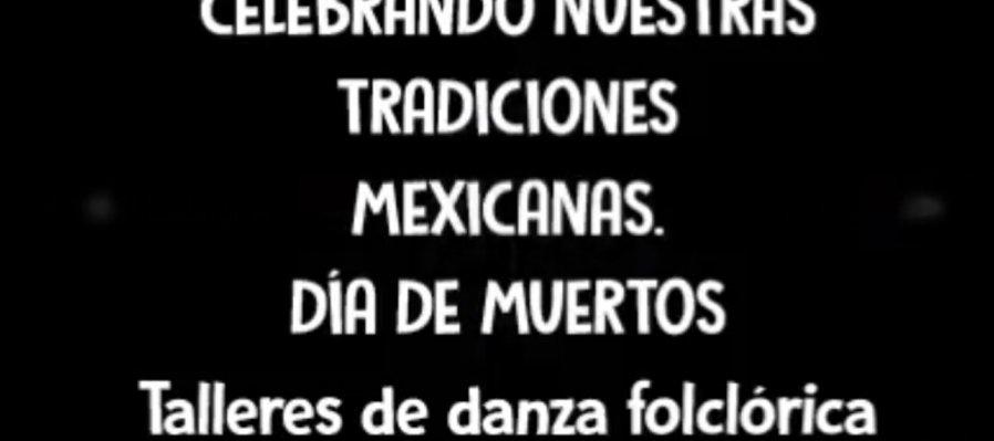 Jornada de videos alusivos al día de muertos. Taller de Danza Folclórica Infantil