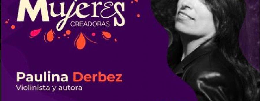 Paulina Derbez. Violinista y autora. Mujeres Creadoras