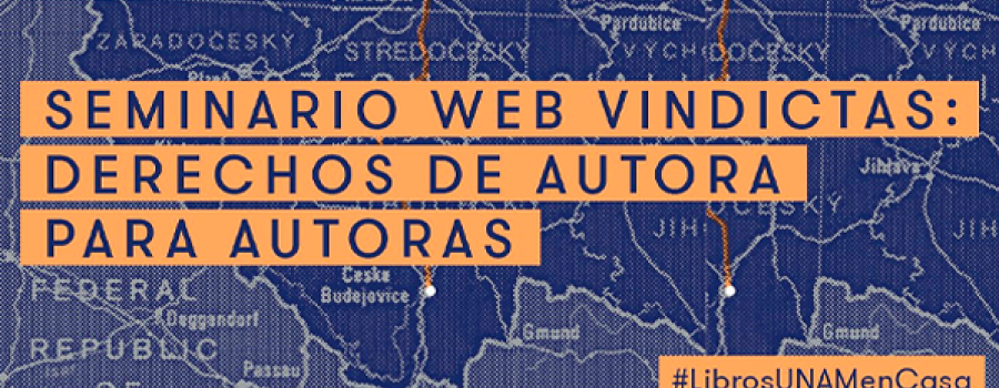 Sesión 6. Seminario Web Vindictas: Derechos de Autora para Autoras