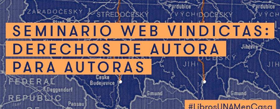 Sesión 1. Seminario Web Vindictas: Derechos de Autora para Autoras