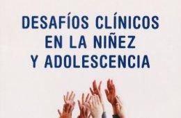 Desafíos clínicos en la niñez y adolescencia