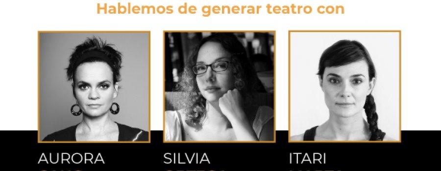 Hablemos de generar teatro con Aurora Cano (Dramafest), Silvia Ortega (Transdrama) e Itari Marta (Foro Shakespeare)