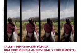 Devastación fílmica, una experiencia audiovisual y expe...