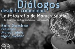 Diálogos desde la comunidad. La fotografía de Maruch S�...