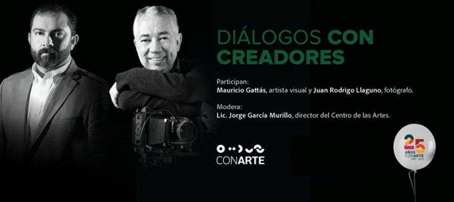Diálogos con creadores: Mauricio Gattás y Juan Rodrigo Llaguno