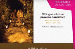 Diálogos sobre un proceso dancístico Por Beatriz Juan G...