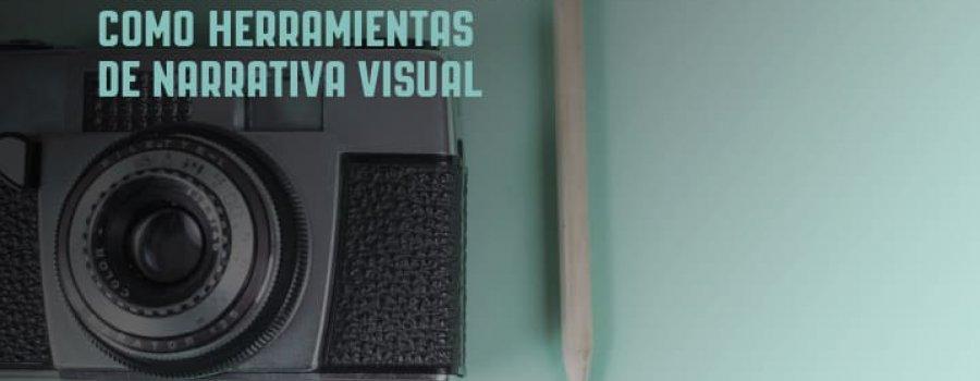 Los dispositivos móviles como herramientas de narrativa visual: sesión 2
