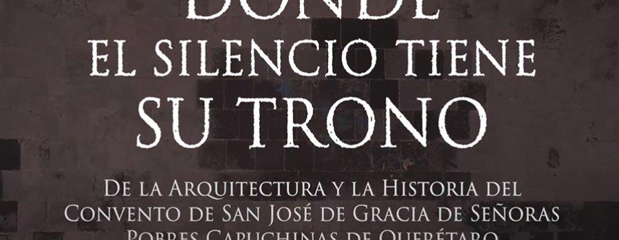 Donde el silencio tiene su trono. Cap. 6: La ciudad de Querétaro y el convento