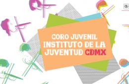 El Coro del INJUVE de la CDMX