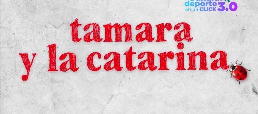 Hablemos de cine: Tamara y la Catarina