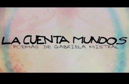 La cuenta mundos, poemas de Gabriela Mistral, tercera par...