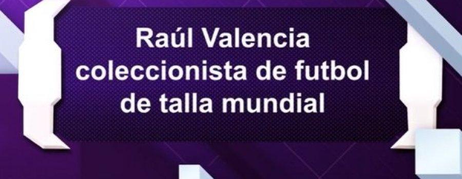 Leyendas deportivas: Raúl Valencia