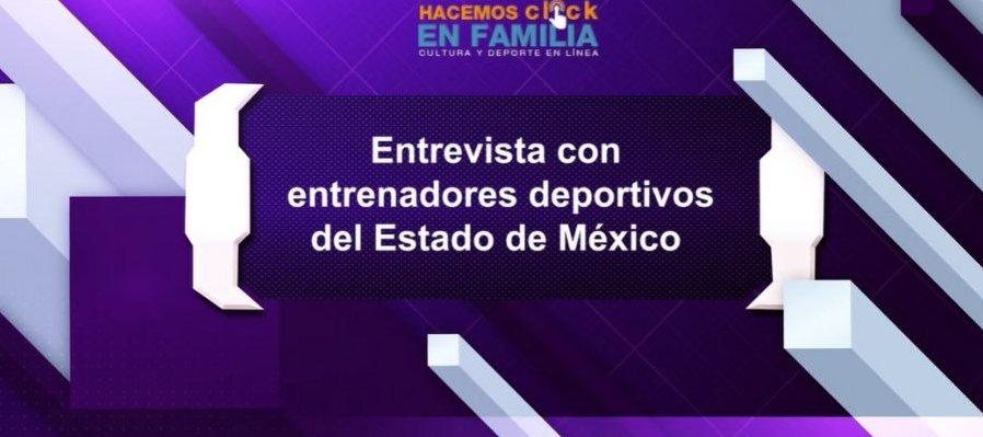 Entrevista con entrenadores deportivos del Estado de México