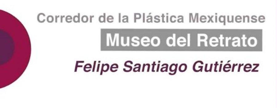 Recorrido por el Museo del Retrato Felipe Santiago Gutiérrez