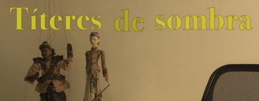 Títeres de sombra, II (tutorial) con Andrea Hornedo