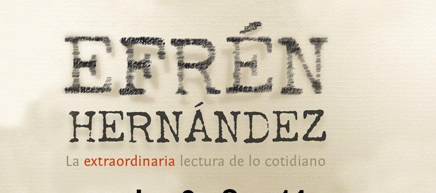 Efrén Hernández. La Extraordinaria Lectura De Lo Cotidiano