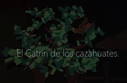 El catrín de los cazahuates