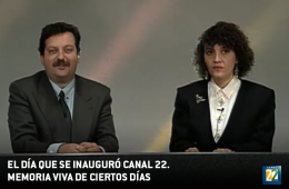 El día que se inauguró Canal 22