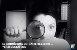 El extraño caso de Henrietta Leavitt... Y Erasmus Cafeid...