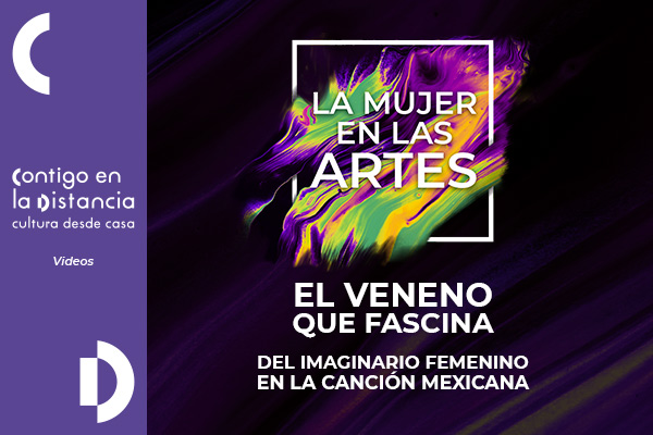 La Mujer en las artes: El veneno que fascina. Del imaginario femenino en la canción mexicana