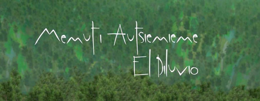 Memuti autsiemieme / El Diluvio